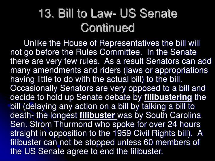 13. Bill to Law- US Senate Continued