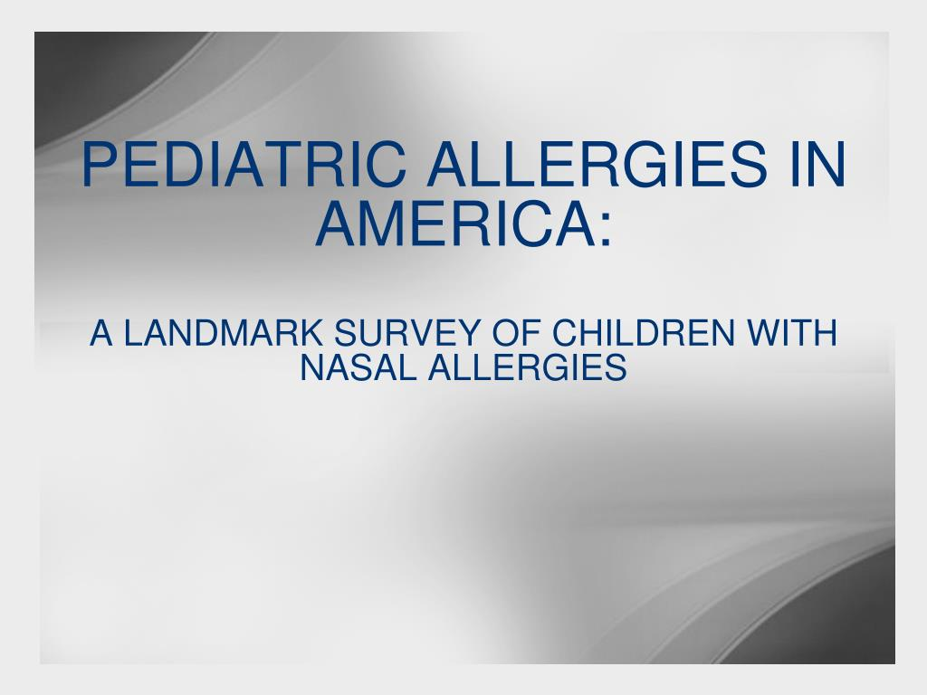 pediatric allergies in america a landmark survey of children with nasal allergies l.