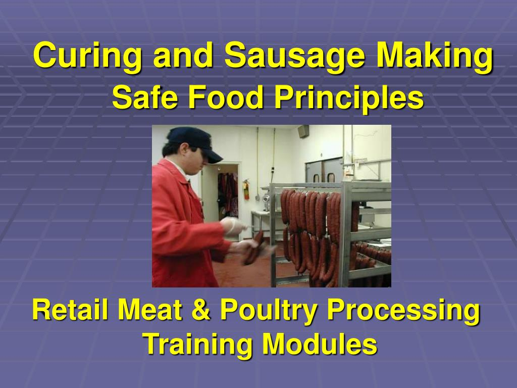 curing and sausage making safe food principles l.