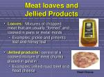 meat loaves and jellied products