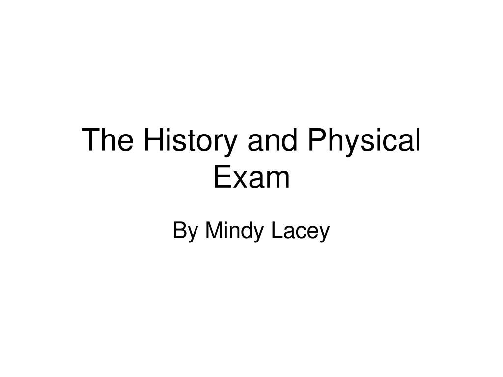 the history and physical exam l.