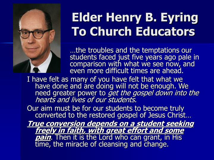 Elder henry b eyring to church educators