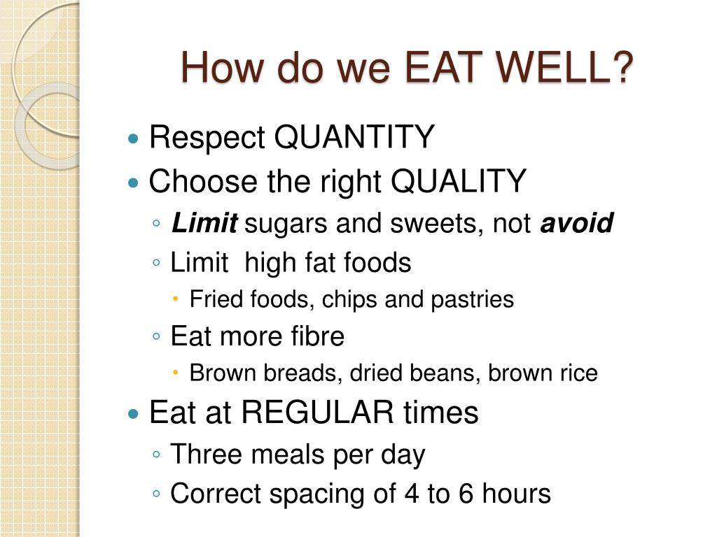 How do we EAT WELL?
