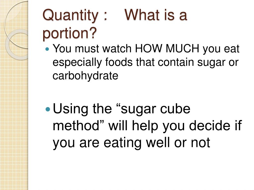 Quantity :    What is a portion?