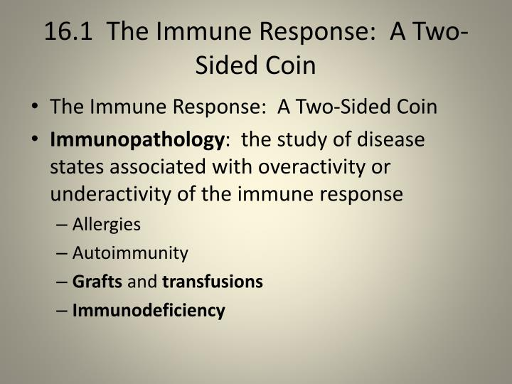 16 1 the immune response a two sided coin