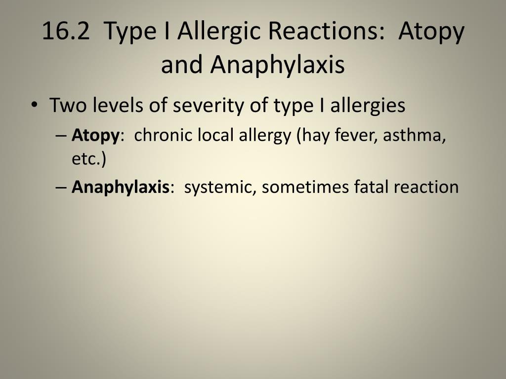 16.2  Type I Allergic Reactions: