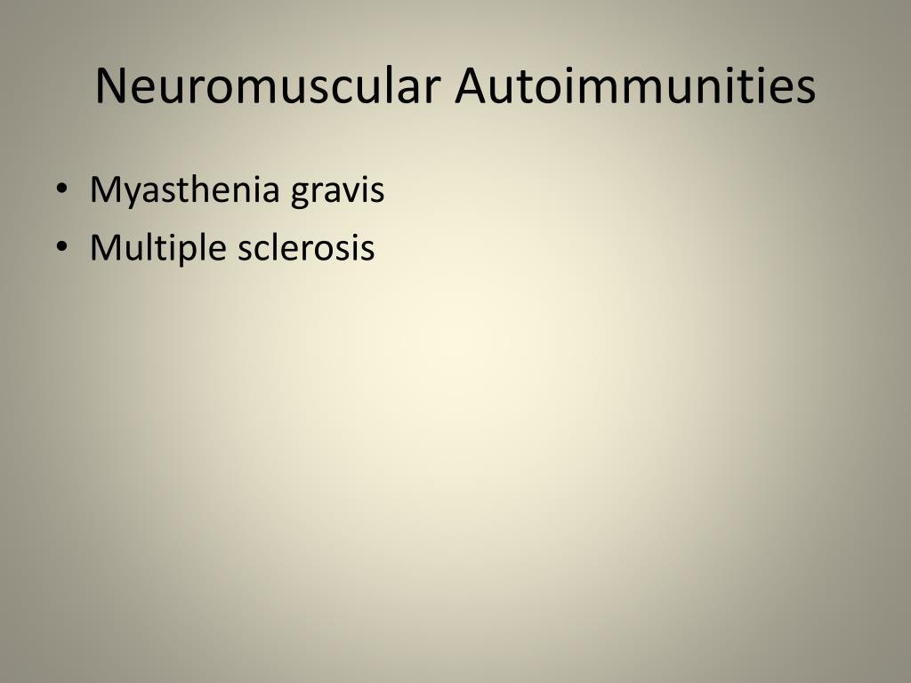 Neuromuscular Autoimmunities