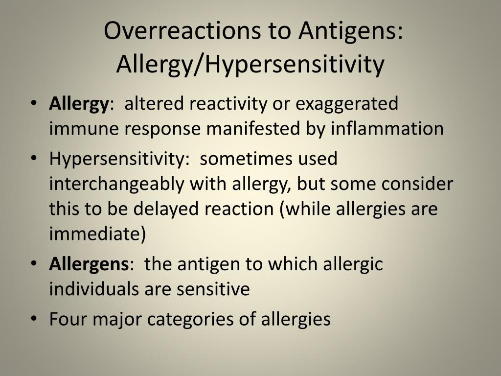 Overreactions to Antigens:  Allergy/Hypersensitivity