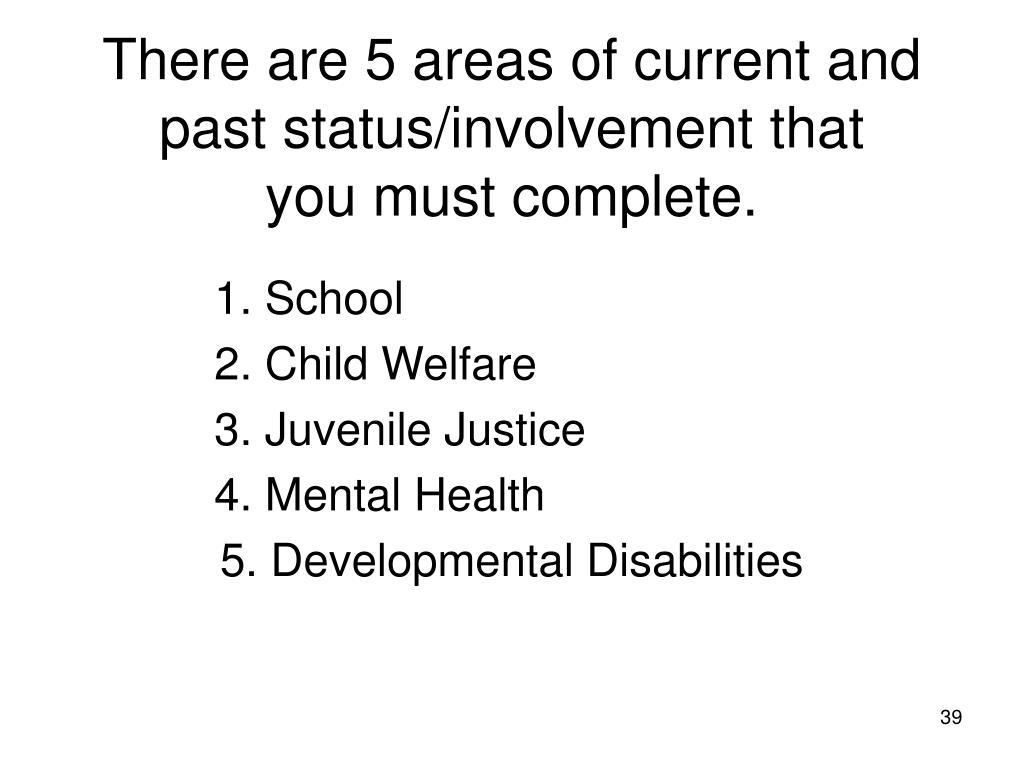 There are 5 areas of current and past status/involvement that