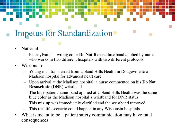 Impetus for standardization
