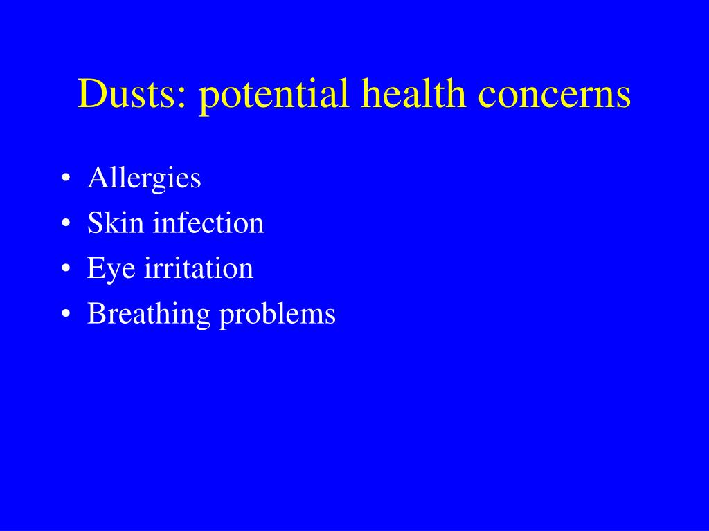 Dusts: potential health concerns