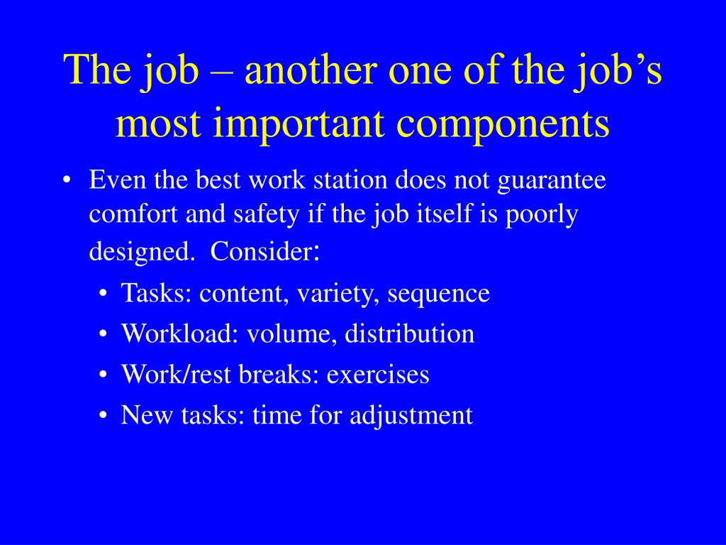 The job – another one of the job's most important components