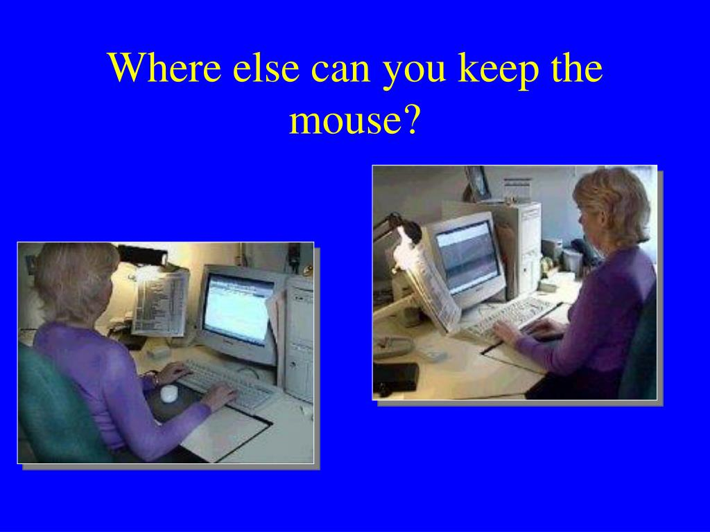 Where else can you keep the mouse?