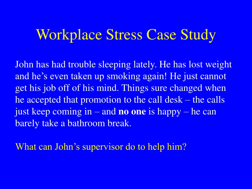 Workplace Stress Case Study
