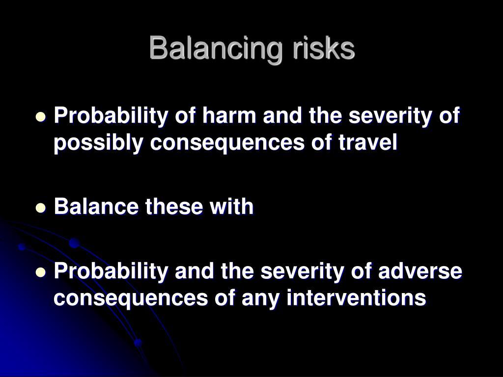 Balancing risks