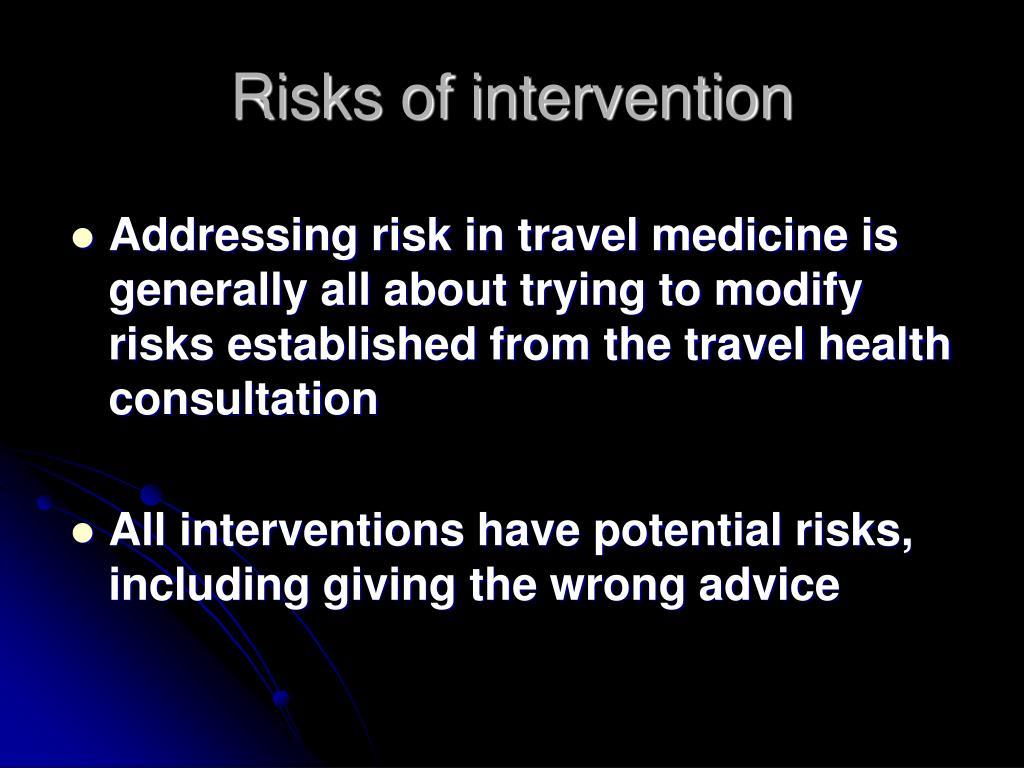 Risks of intervention