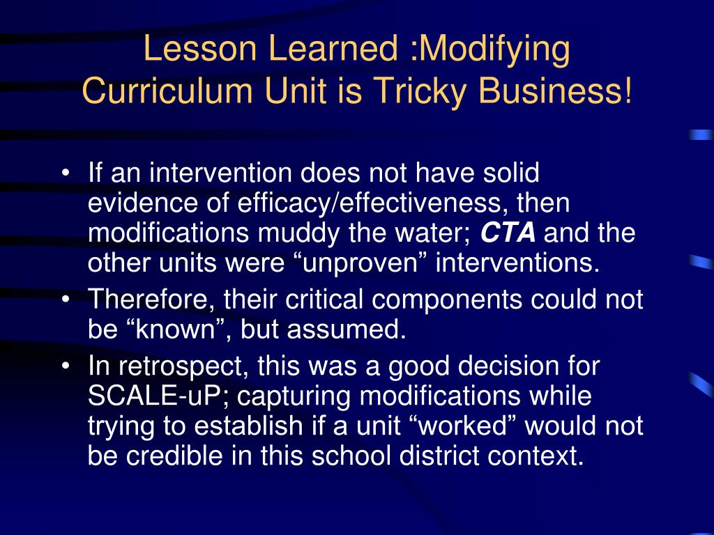 Lesson Learned :Modifying Curriculum Unit is Tricky Business!