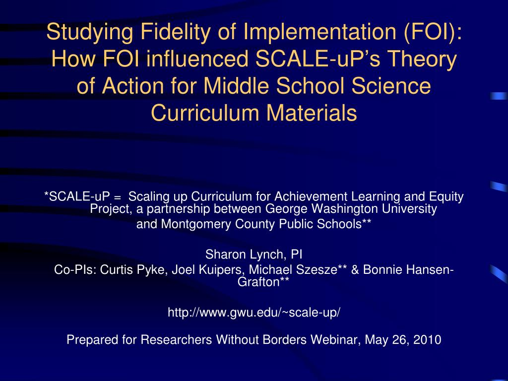 Studying Fidelity of Implementation (FOI):