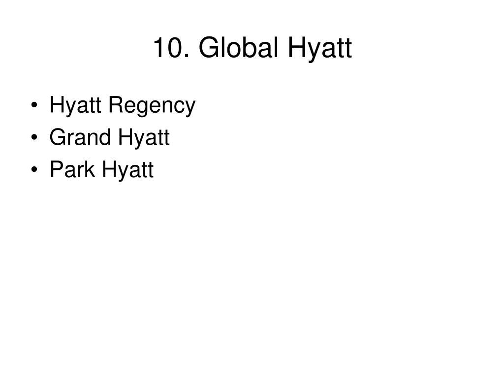 10. Global Hyatt