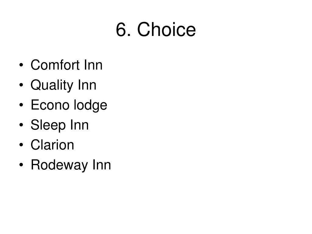 6. Choice