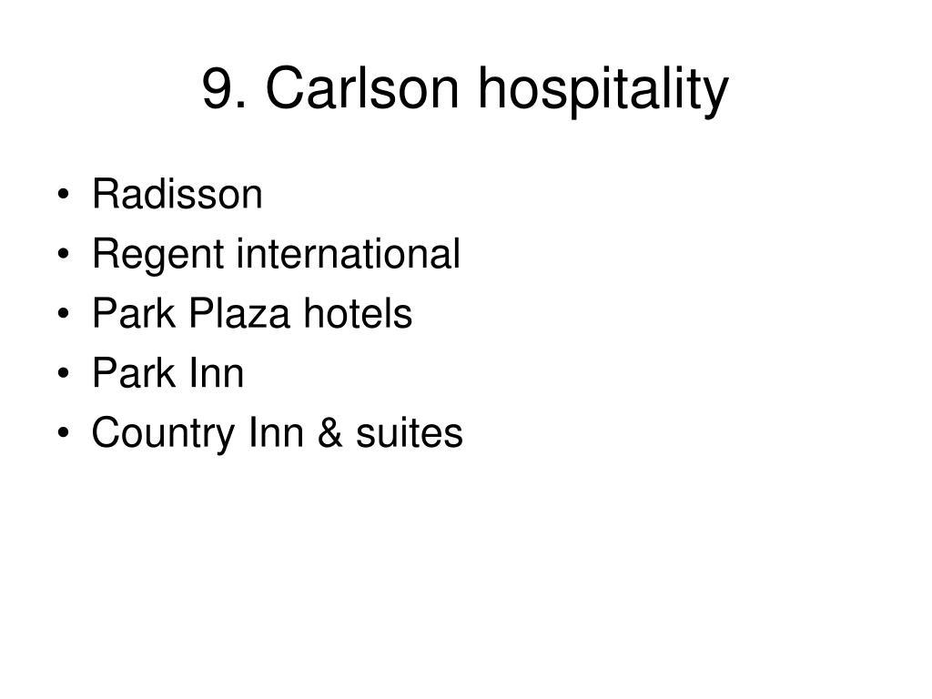 9. Carlson hospitality