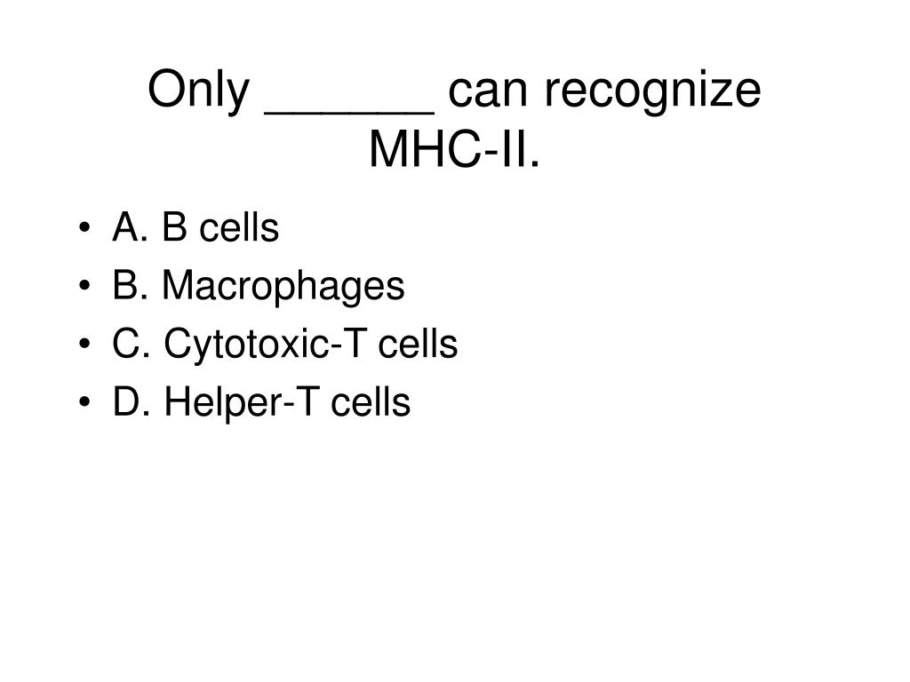 Only ______ can recognize MHC-II.