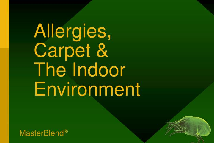 Allergies carpet the indoor environment
