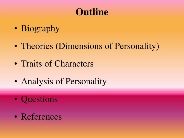 analysis of the personality traits of Descriptions of the particular personality traits openness to experience when factor analysis (a statistical technique) is applied to personality survey data, some words used to describe aspects of personality are often applied to the same person.