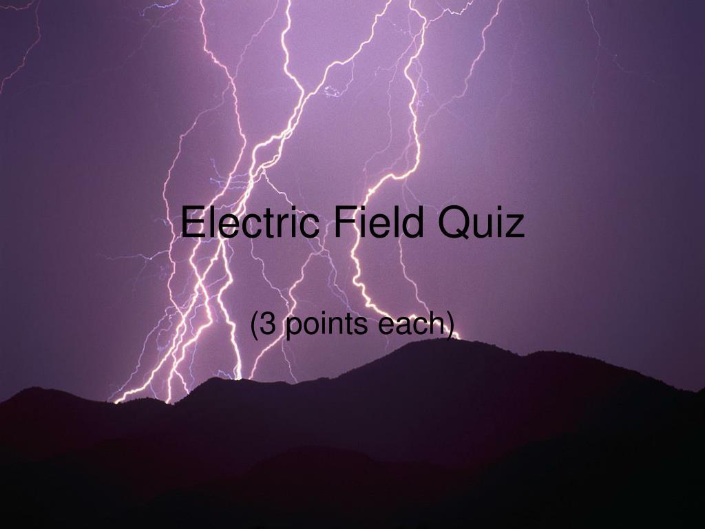 Electric Field Quiz