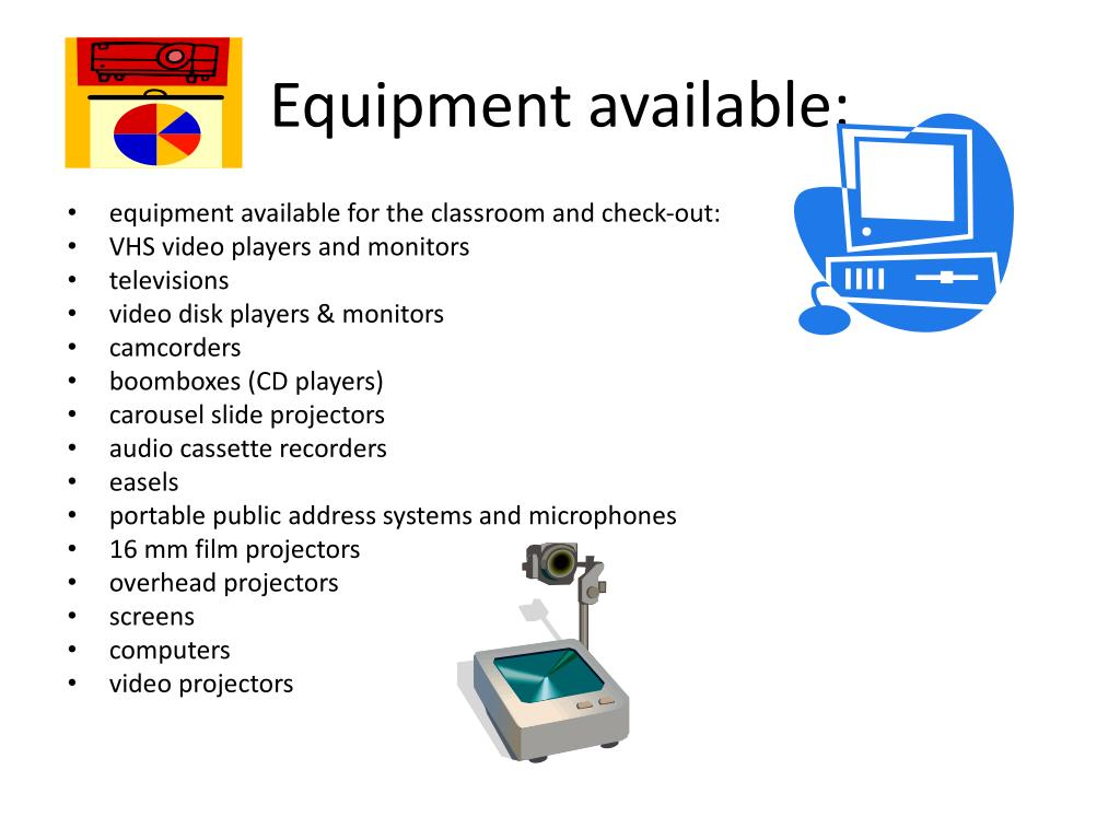 Equipment available: