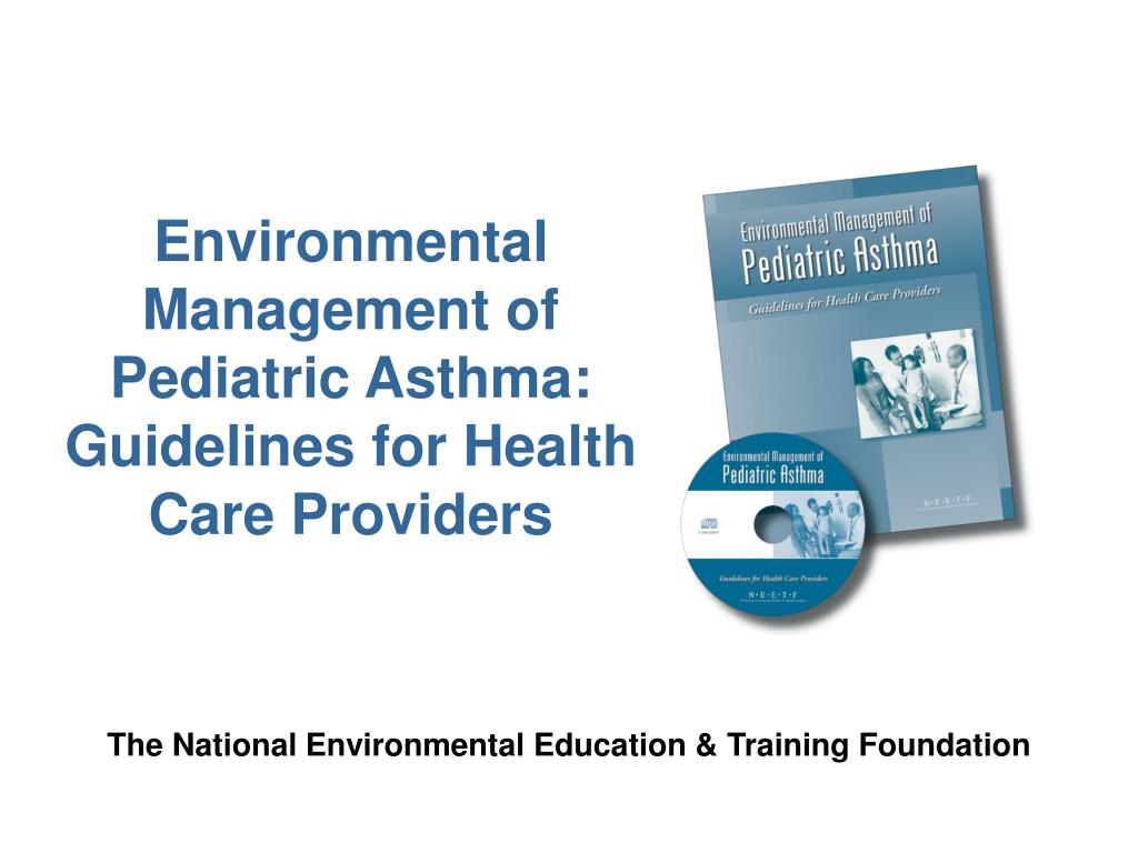 environmental management of pediatric asthma guidelines for health care providers l.