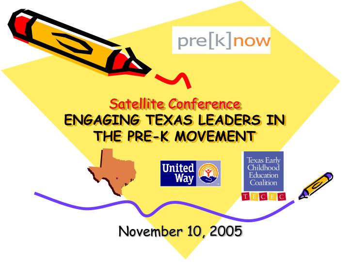 Satellite conference engaging texas leaders in the pre k movement