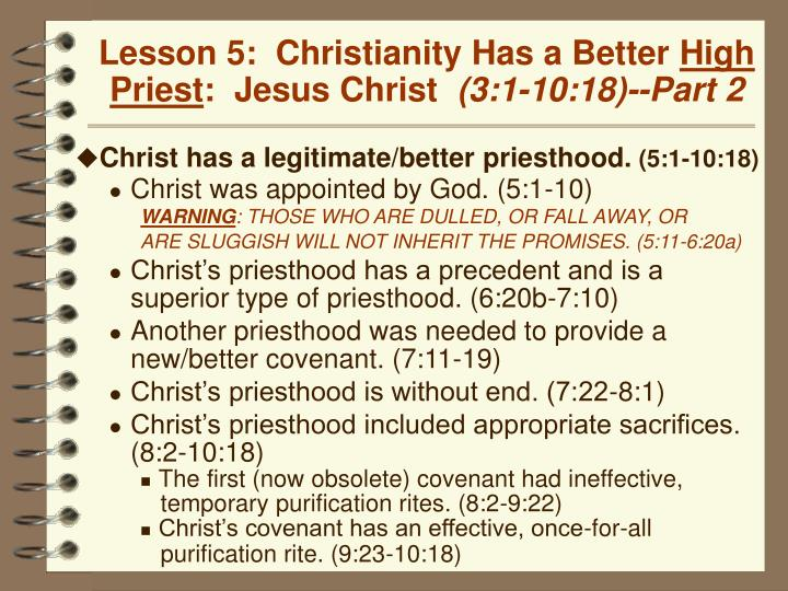 lesson 5 christianity has a better high priest jesus christ 3 1 10 18 part 2 n.