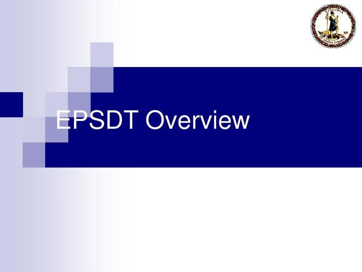 Epsdt overview