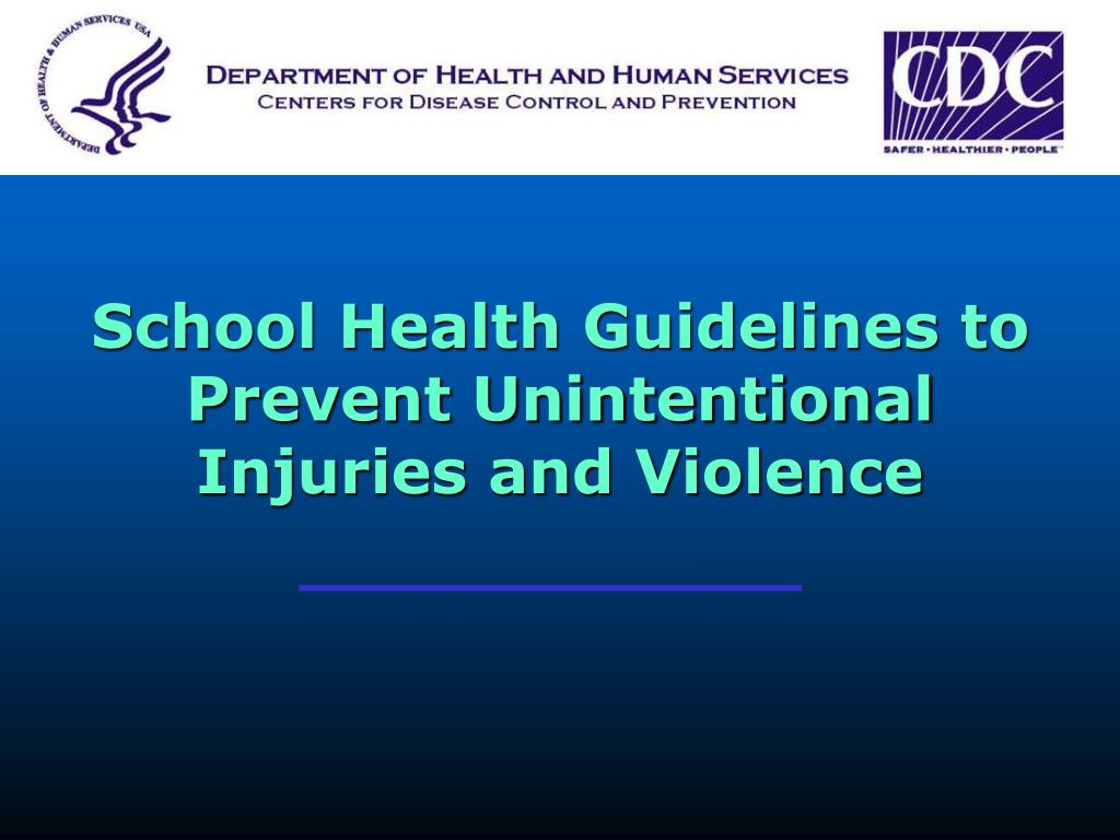 school health guidelines to prevent unintentional injuries and violence l.