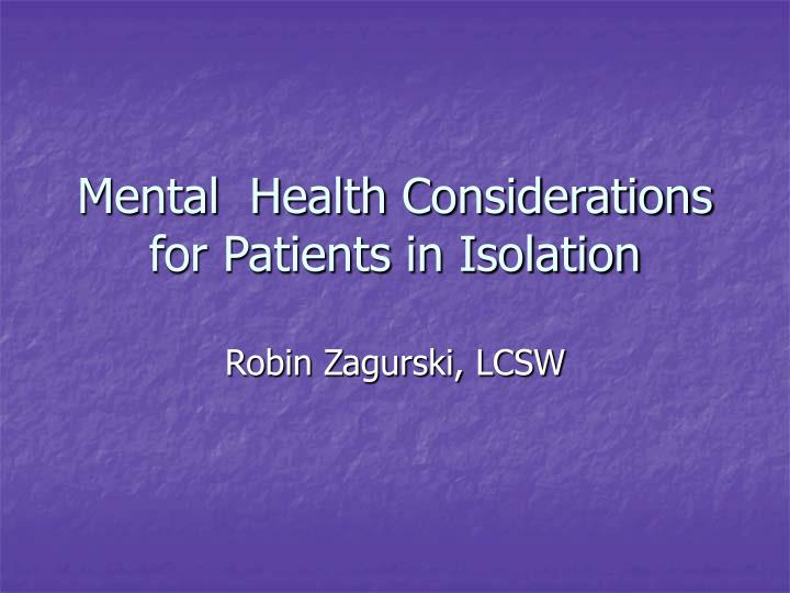 Mental health considerations for patients in isolation