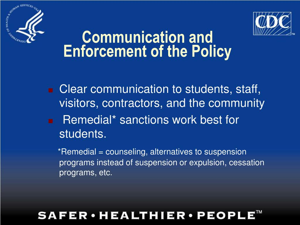Communication and Enforcement of the Policy