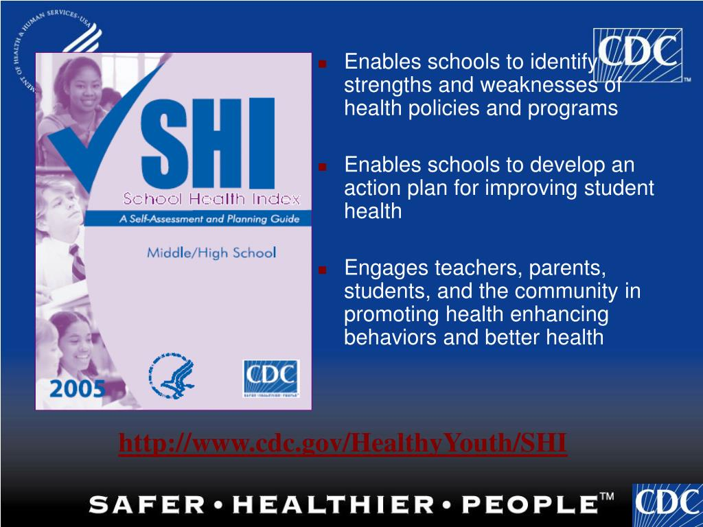 Enables schools to identify strengths and weaknesses of health policies and programs