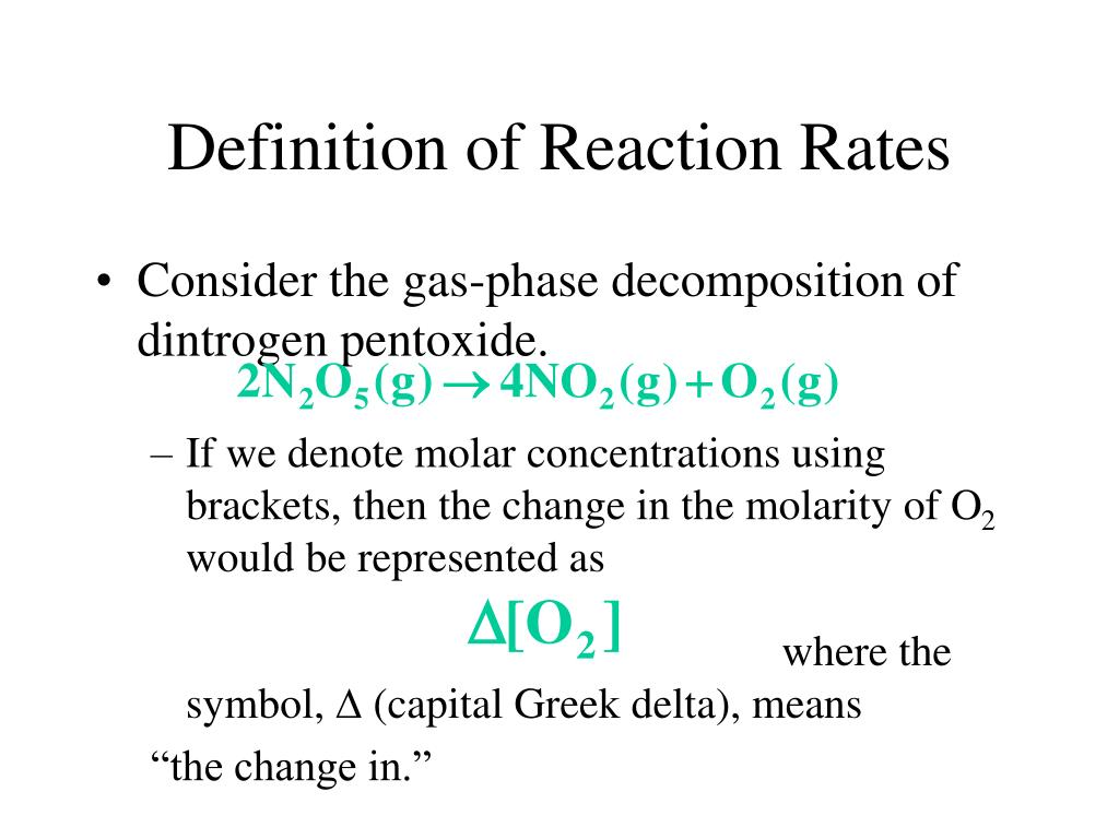 If we denote molar concentrations using brackets, then the change in the molarity of O