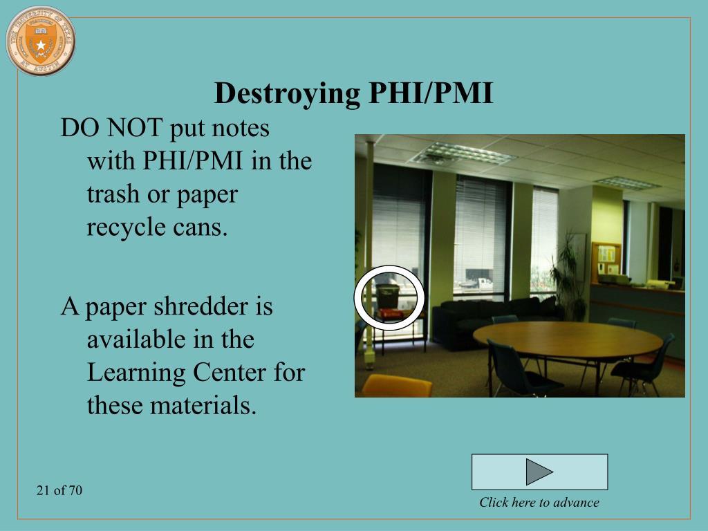 Destroying PHI/PMI