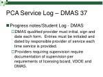 pca service log dmas 37