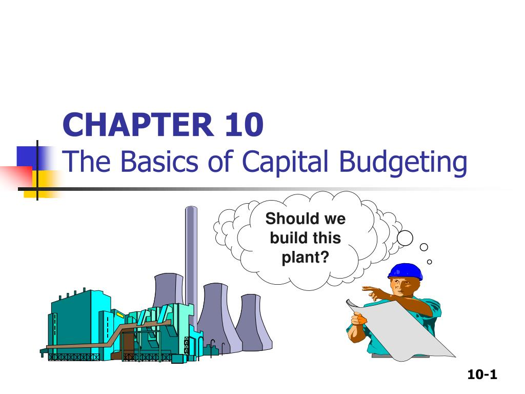 chapter 10 the basics of capital budgeting l.