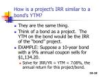 how is a project s irr similar to a bond s ytm
