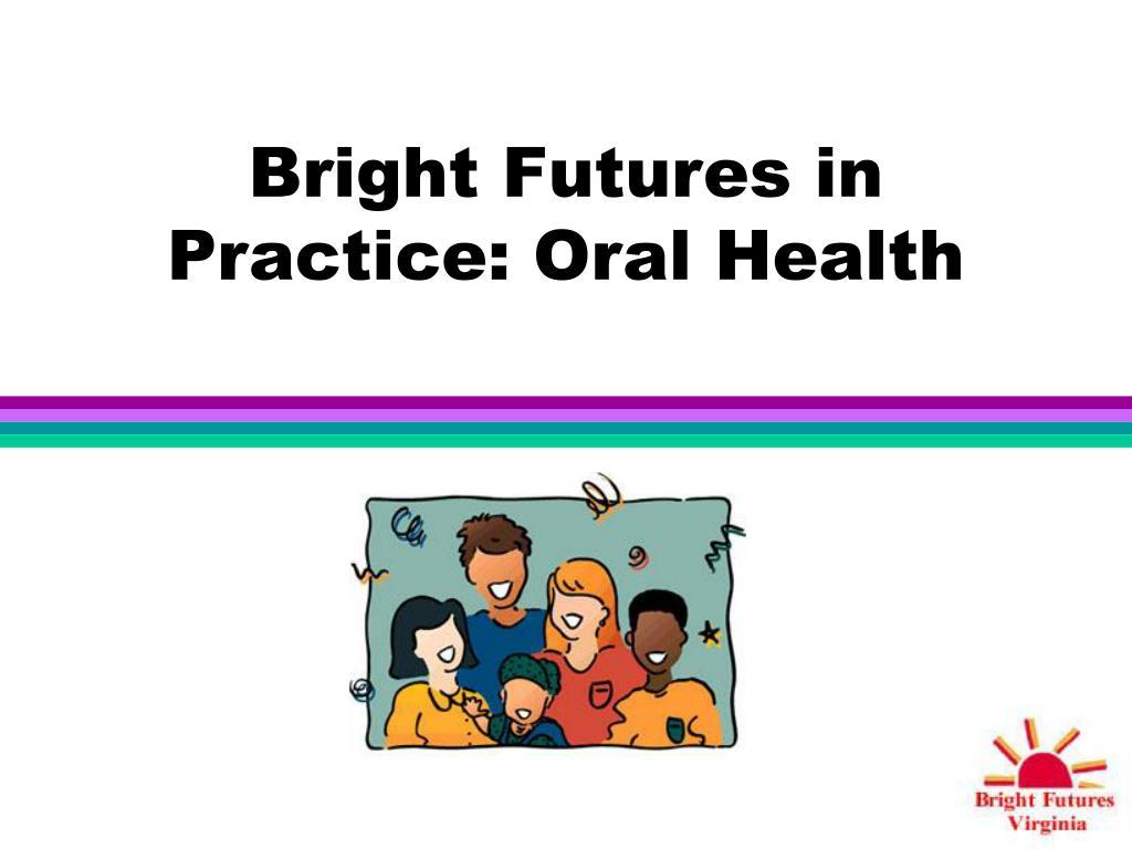 bright futures in practice oral health l.