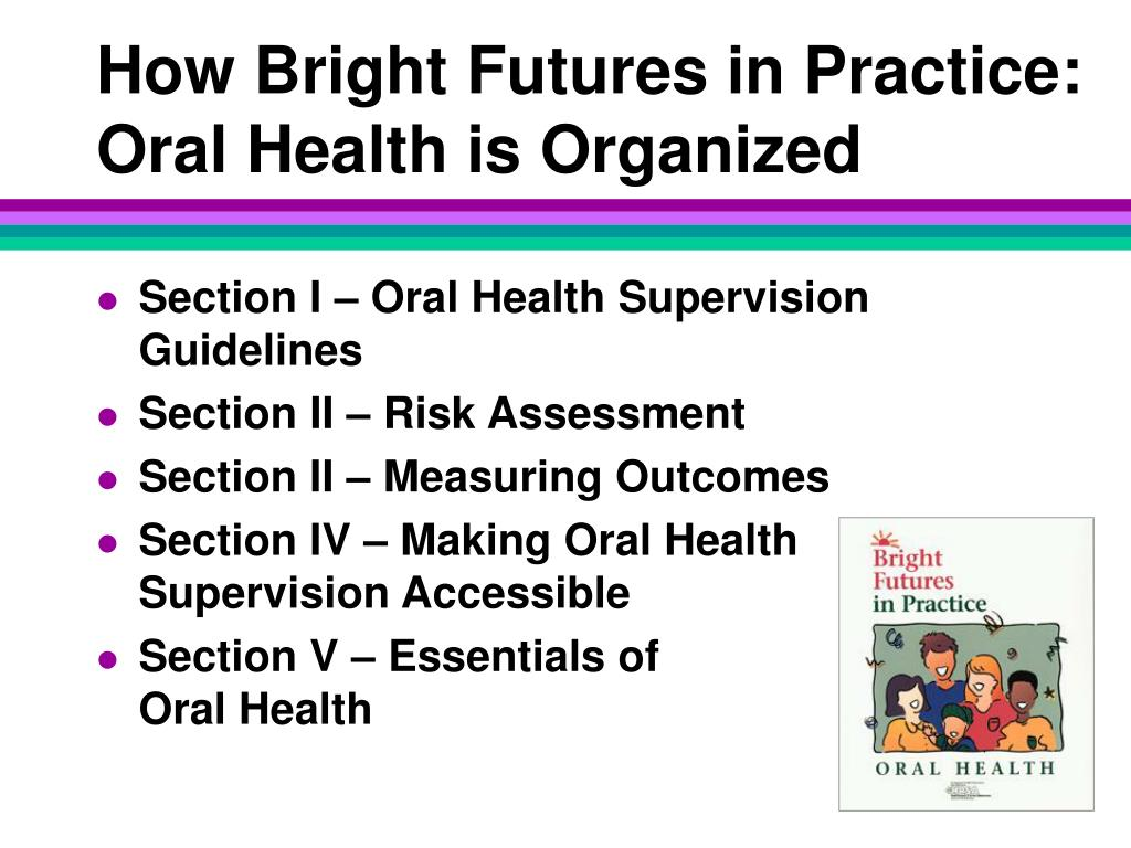 How Bright Futures in Practice: Oral Health is Organized
