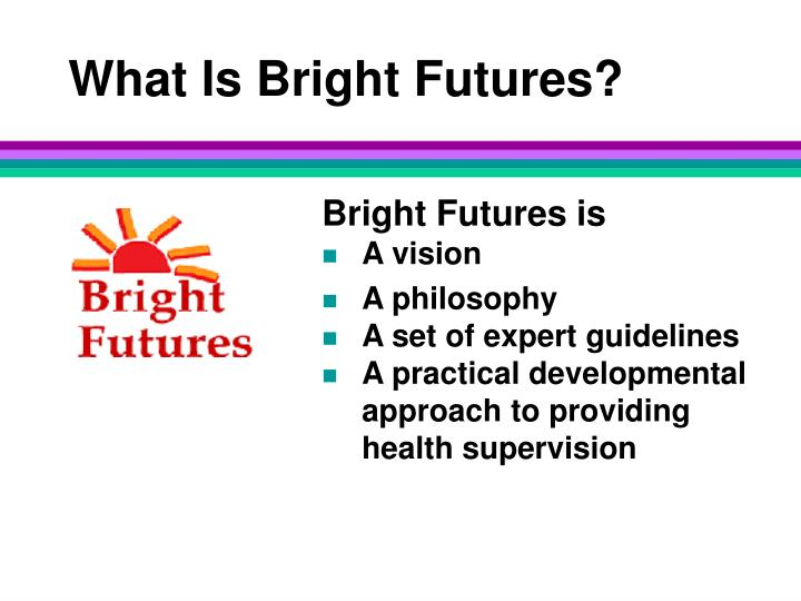 What is bright futures
