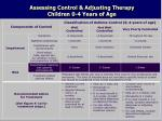 assessing control adjusting therapy children 0 4 years of age