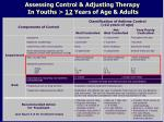assessing control adjusting therapy in youths 12 years of age adults