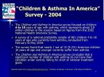 children asthma in america survey 2004