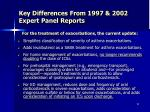 key differences from 1997 2002 expert panel reports